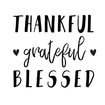 Special Print: Thankful Grateful Blessed