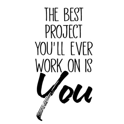 Special Print: The Best Project Youll Ever Work on is You