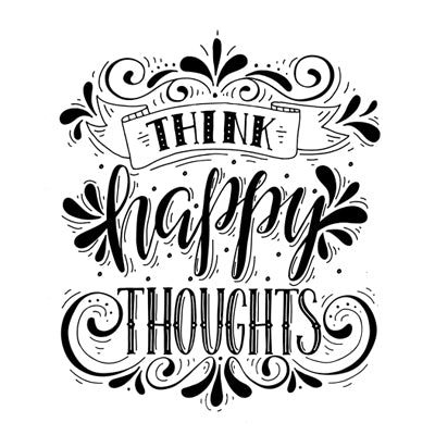 Special Print: Think Happy Thoughts