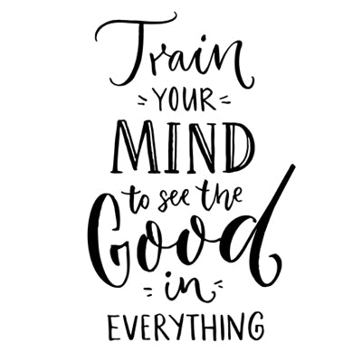 Special Print: Train Your Mind to See the Good in Everything