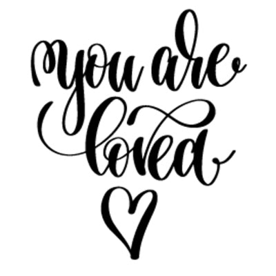 Special Print: You Are Loved