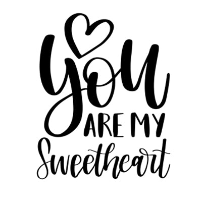 Special Print: You are My Sweetheart