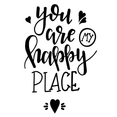 Special Print: You are My Happy Place