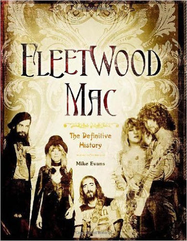 Fleetwood Mac : The Definitive History by Mike Evans (2011, Hardcover)