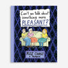 Can't We Talk About Something More Pleasant? Comic Book