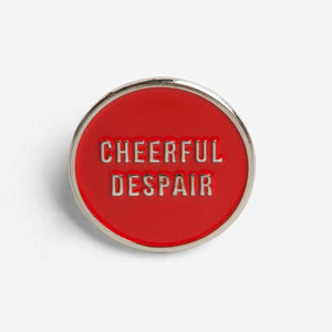 Cheerful Despair Pin Badge