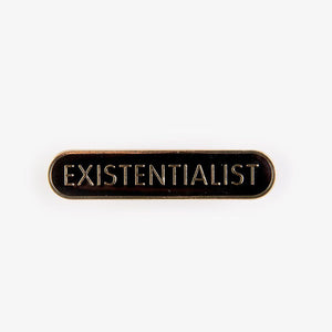 Existentialist Pin Badge