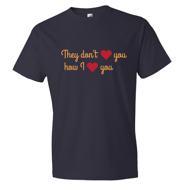 They don't love you how I love you - trendsettashop