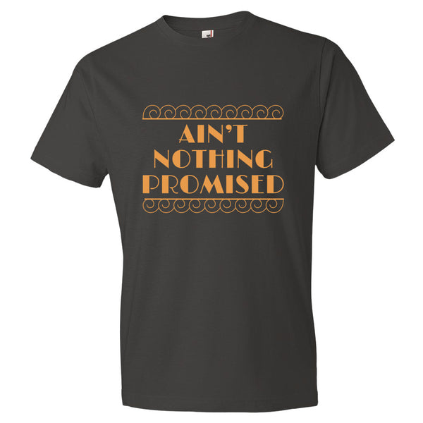 Ain't Nothing Promised T-Shirt - trendsettashop