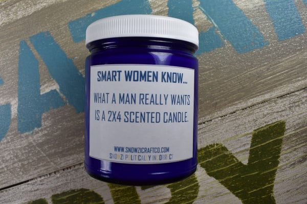 "Scented Soy Candle - 9oz - Politically Incorrect: ""Smart Women Know..."""