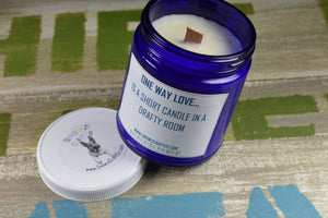 "Scented Soy Candle - 9oz - Politically Incorrect: ""One Way Love..."""