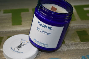 "Scented Soy Candle - 9oz - Politically Incorrect: ""You Got Me..."""