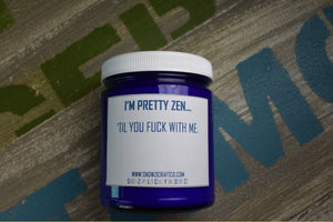 "Scented Soy Candle - 9oz - Politically Incorrect: ""I'm Pretty Zen..."""