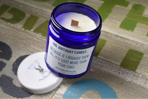 "Scented Soy Candle - 9oz - Politically Incorrect: ""One Candle for Your Birthday..."""