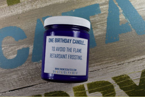 "Scented Soy Candle - 9oz - Politically Incorrect: ""One Birthday Candle... (Flame Retardant)"""