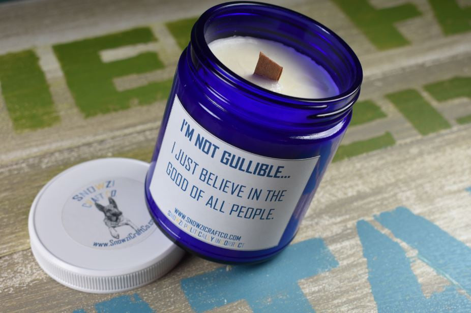 "Scented Soy Candle - 9oz - Politically Incorrect: ""I'm Not Gullible..."""