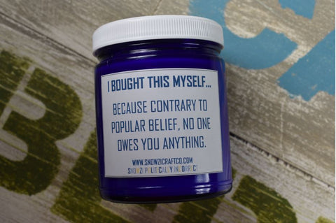 "Scented Soy Candle - 9oz - Politically Incorrect: ""I Bought This Myself..."""