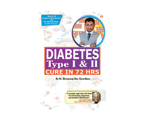 Cure in 72 Hrs. Diabetes Type I & II - Biswaroop Roy Choudhury - The Diabetic shop