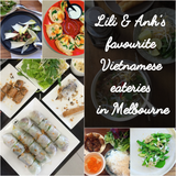 {Recommendation} Lili and Anh's favourite Vietnamese eateries in Melbourne