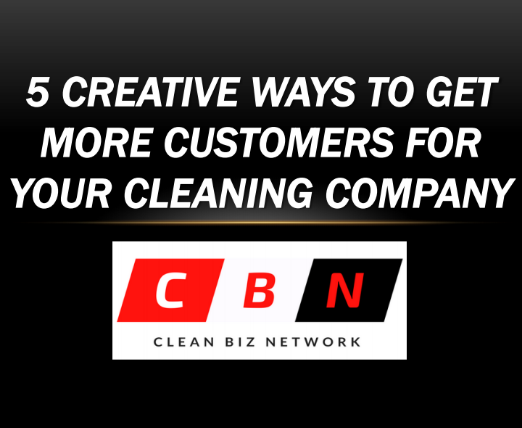 5 CREATIVE WAYS TO GET MORE CUSTOMERS FOR YOUR CLEANING COMPANY E-BOOKLET - AJSimmonsOnline.com