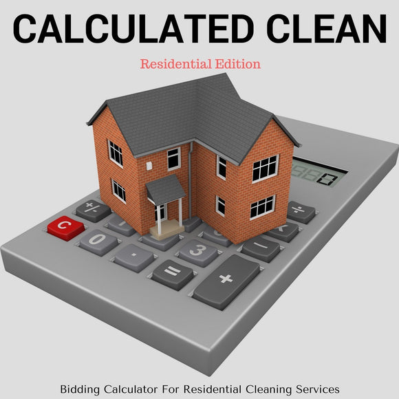 Cleaning Business Tools - Calculated Clean Residential Edition (Basic)
