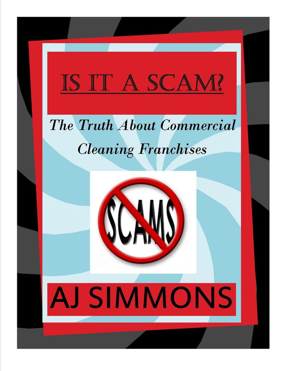 EBooks - Is It A Scam?: The Truth About Commercial Cleaning Franchises