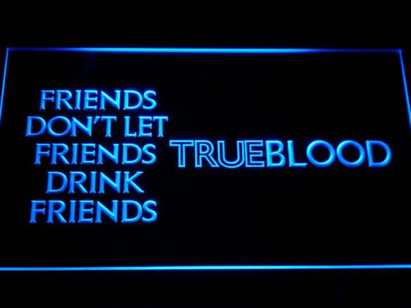 True Blood Drink Friends LED Neon Sign g152 - Blue