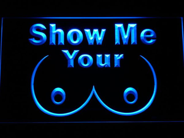 Show Me Your Tits Movie LED Neon Sign g246 - Blue