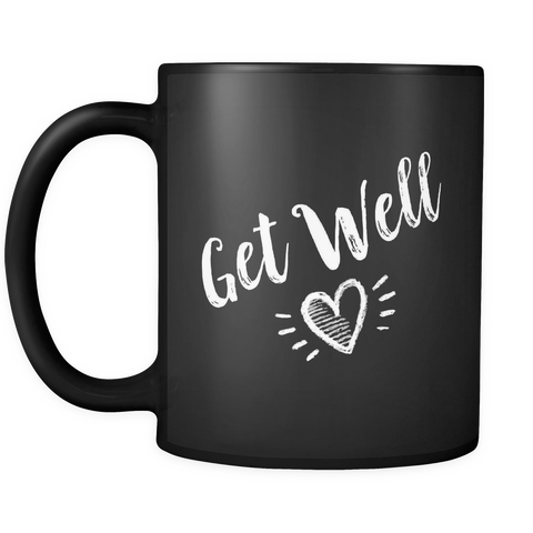 Get Well Coffee, Tea or Soup Mug Black 11oz