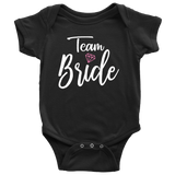 Team Bride Shirt and Onesies for Babies, Infants, Toddlers and Kids Choice of Fit and Colors