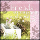 Friends Are The Family We Choose Sentiment Tea Towel