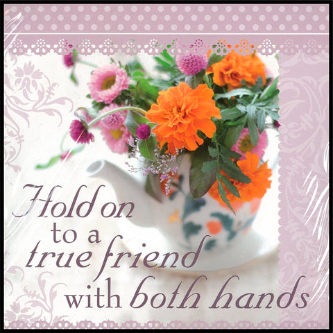 Hold On To A True Friend Sentiment Tea Towel