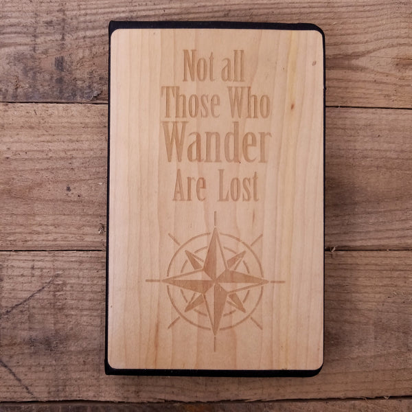 Not All Those Who Wander v2 - Wooden Journal