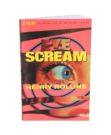 Henry Rollins - Eye Scream