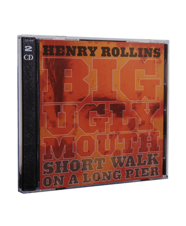 Henry Rollins - Big Ugly Mouth / A Short Walk on a Long Pier