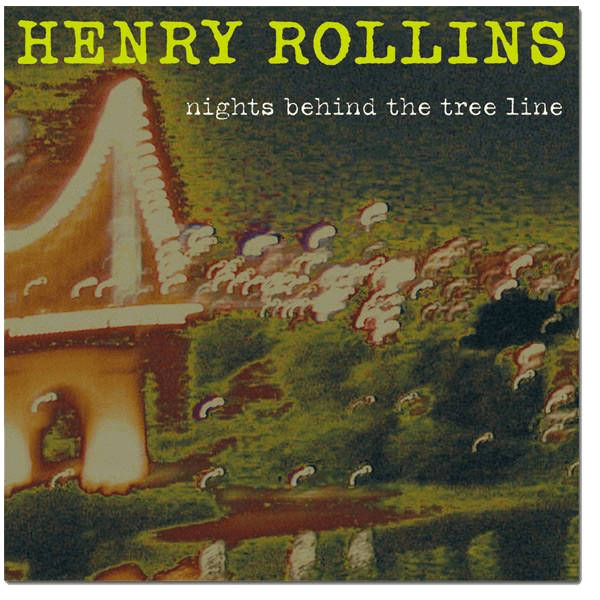 Henry Rollins - Nights Behind the Tree Line CD