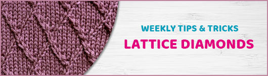 Weekly Tips and Tricks: Lattice Diamonds