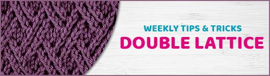 Weekly Tips and Tricks: Double Lattice Stitch
