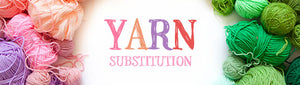 Yarn Substitution