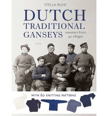 Dutch Traditional Ganseys by Stella Ruhe