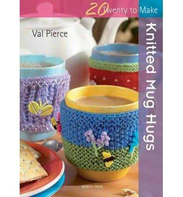 20 To Make - Knitted Mug Hugs