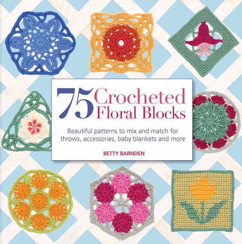 75 Crocheted Floral Blocks by Betty Barnden