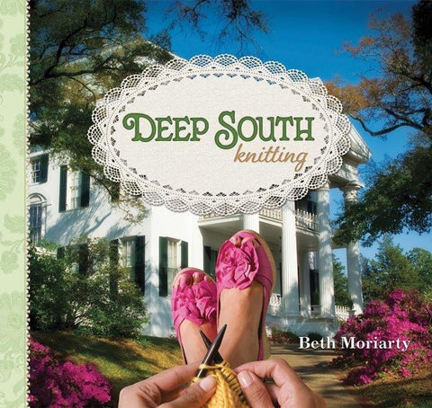 Deep South Knitting by Beth Moriarty