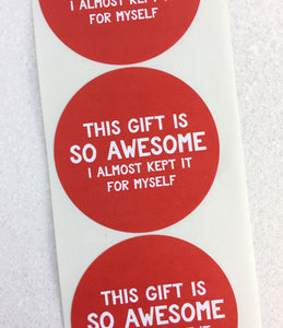 This Gift Is So Awesome Holiday Gift Sticker - Invited Too