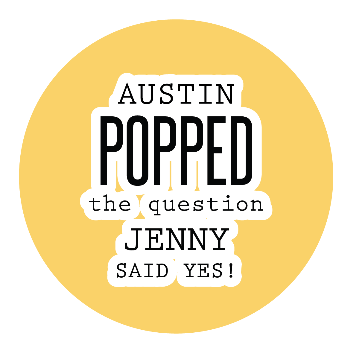He Popped The Question Sticker, Couples Engagement Party Popcorn Favors - Invited Too