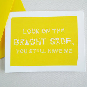 Look On The Bright Side Greeting Card - Invited Too