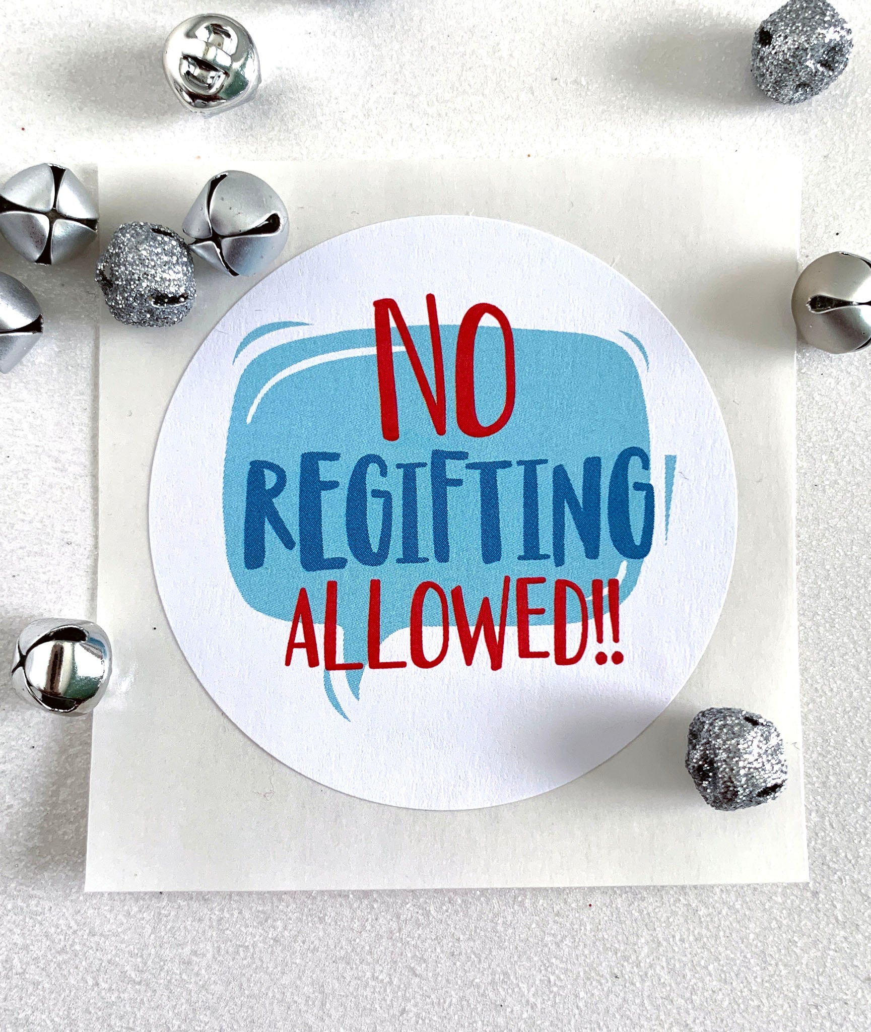 Funny No Regifting Allowed Christmas Present Stickers - Invited Too