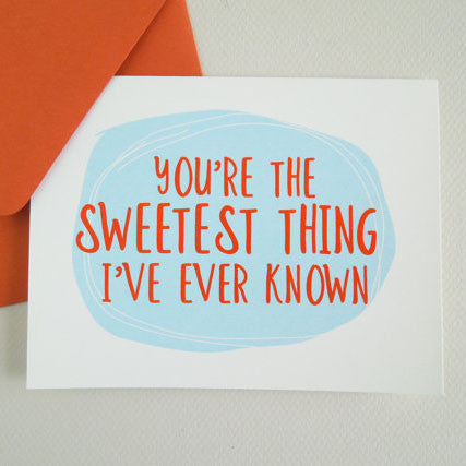 Sweetest Thing I've Ever Known Greeting Card - Invited Too