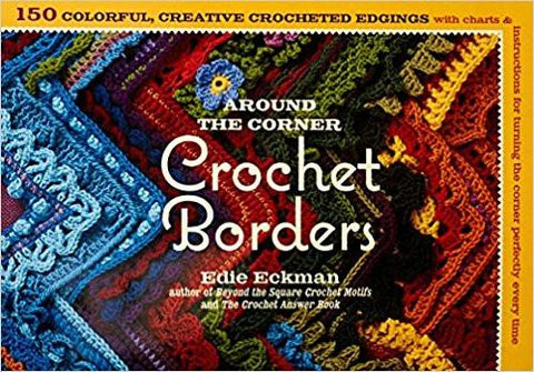 Around the Corner Crochet Borders by Edie Echman