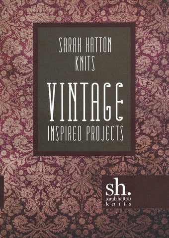 Sarah Hatton Knits - Vintage Inspired Projects